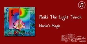 Reiki: The Light Touch | Café com Tarot