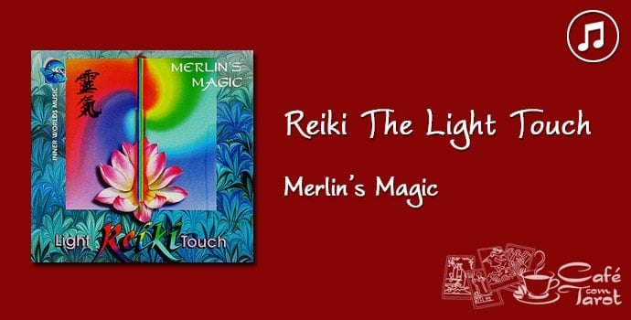 Reiki: The Light Touch | Café com Tarot